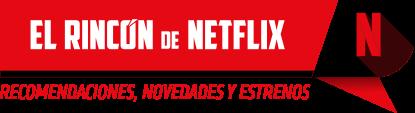 El Rincón de Netflix