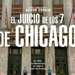 """""""El Juicio de los 7 de Chicago"""", posible ganadora al Óscar a mejor película pero que se quedó en nominación"""